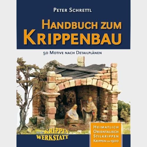 Handbuch zum Krippenbau von Peter Schrettl